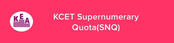 KCET Supernumerary Quota Reservation(SNQ) 2020