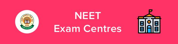 NEET Exam Centres 2020